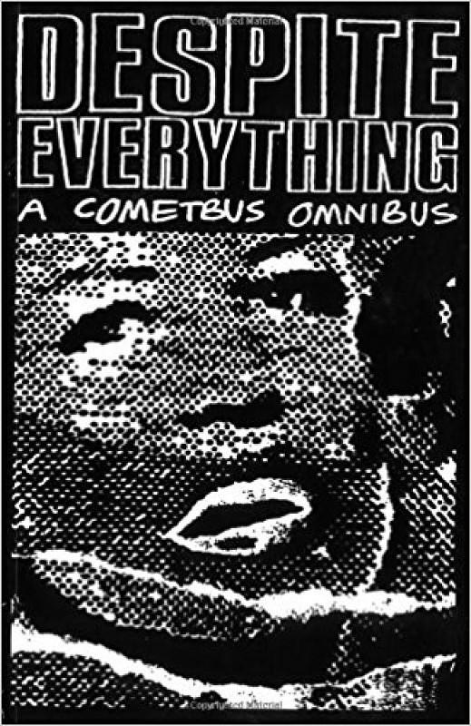 Despite Everything: A Cometbus Omnibus