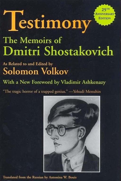 Свидетельство. Воспоминания Дмитрия Шостаковича, записанные и отредактированные Соломоном Волковым