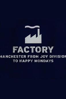 Factory: Манчестер от Happy Mondays до Joy Division