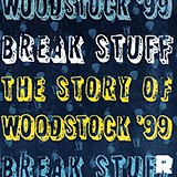 Break Stuff: The Story of Woodstock '99