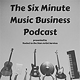 The Six Minute Music Business Podcast