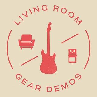 Living Room Gear Demos